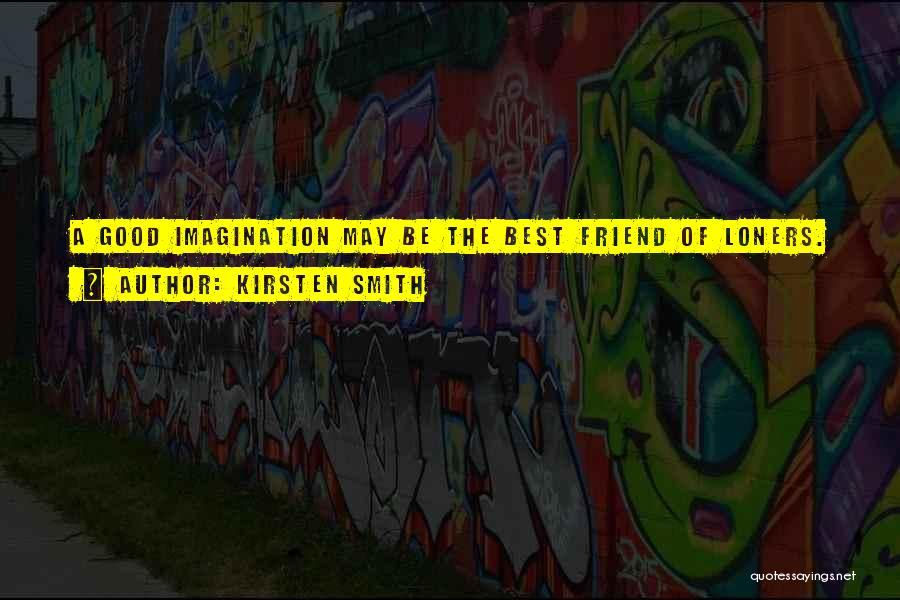 Kirsten Smith Quotes 1032822