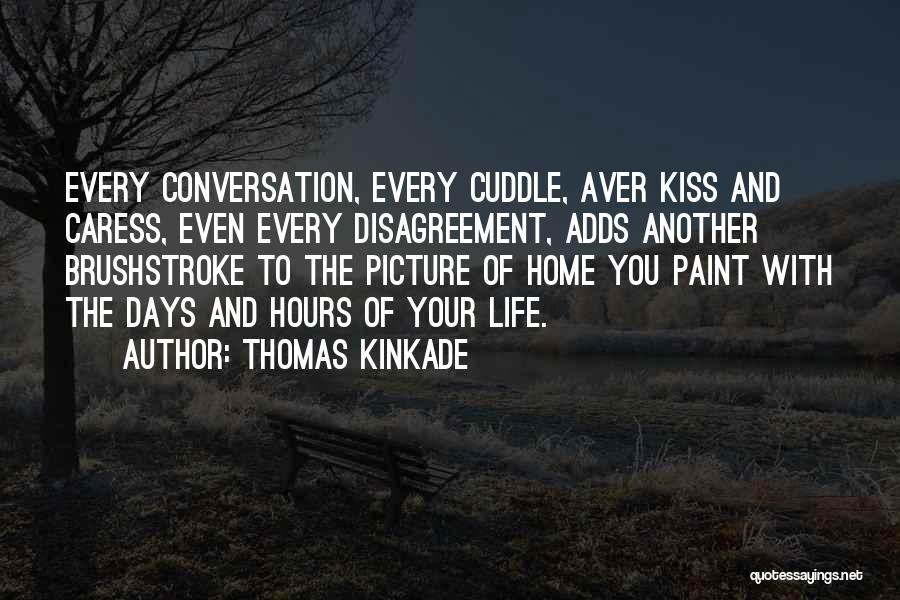 Kiss And Cuddle Quotes By Thomas Kinkade