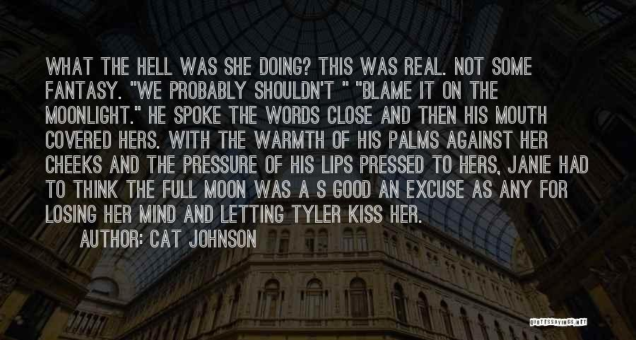 Kiss And Romance Quotes By Cat Johnson