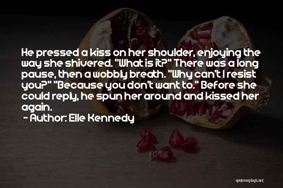 Kiss And Romance Quotes By Elle Kennedy