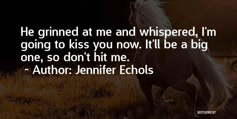 Kiss And Romance Quotes By Jennifer Echols