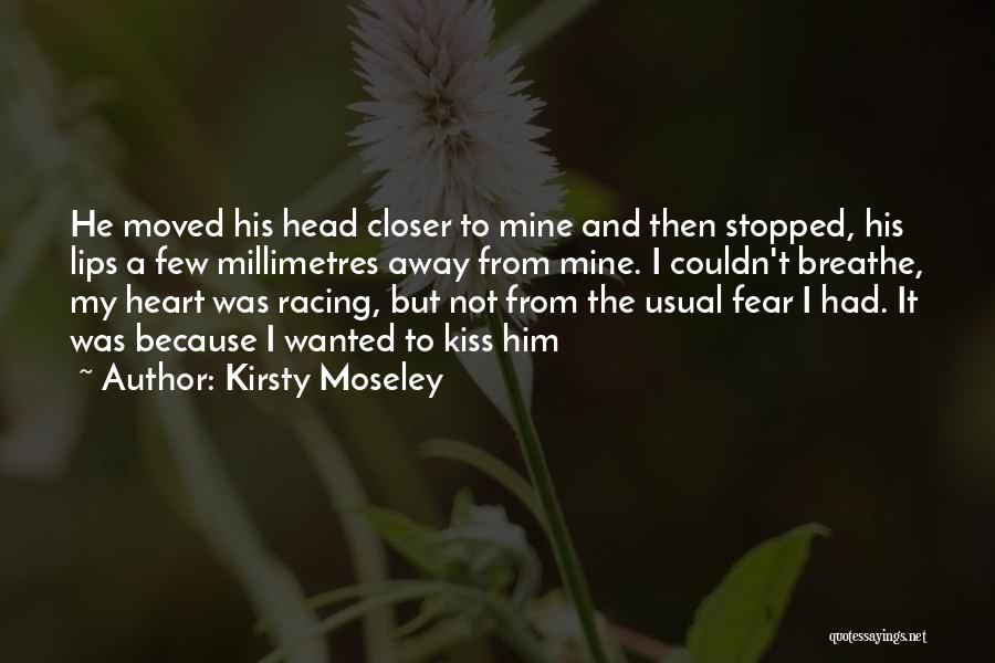 Kiss And Romance Quotes By Kirsty Moseley