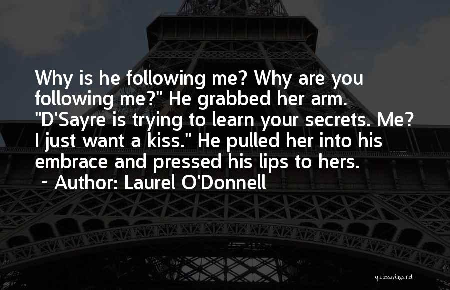 Kiss And Romance Quotes By Laurel O'Donnell