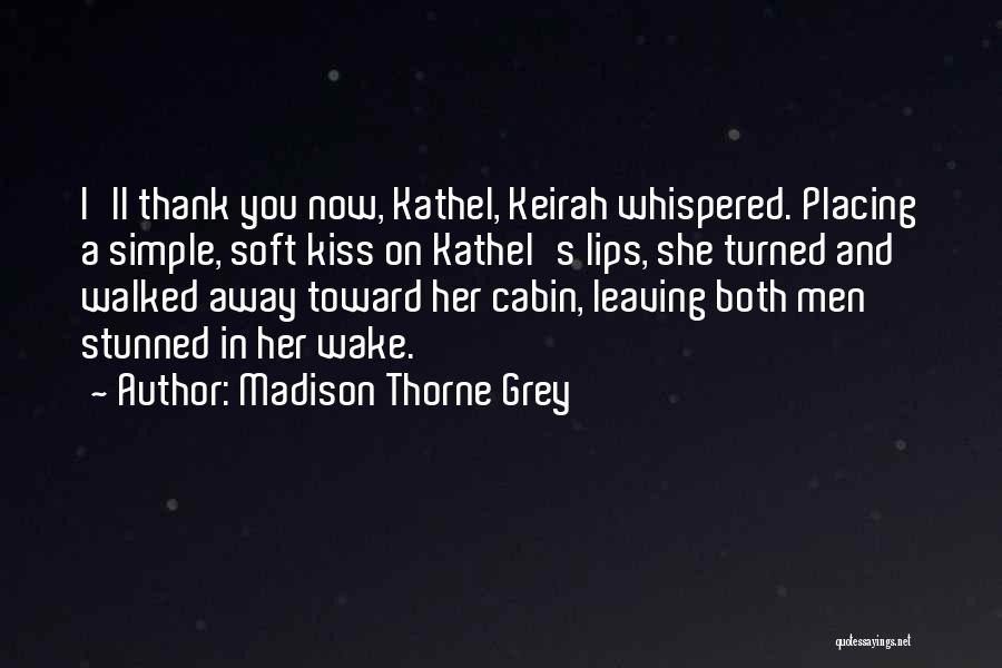 Kiss And Romance Quotes By Madison Thorne Grey