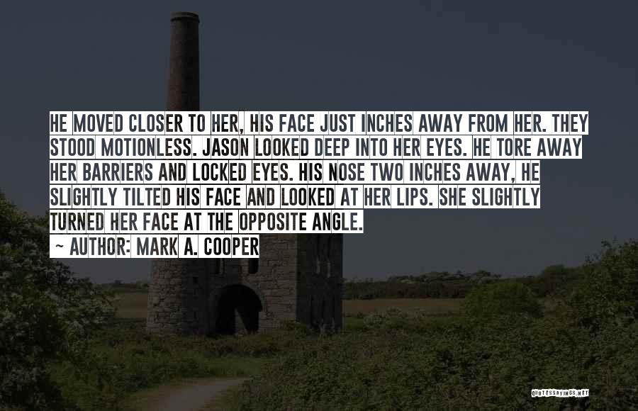 Kiss And Romance Quotes By Mark A. Cooper