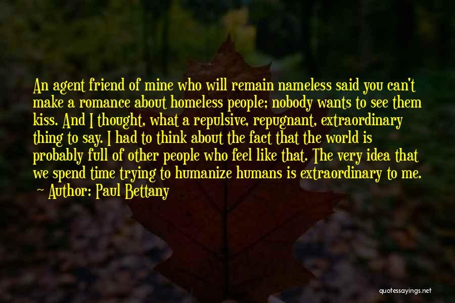 Kiss And Romance Quotes By Paul Bettany