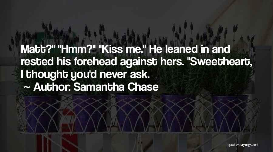 Kiss And Romance Quotes By Samantha Chase