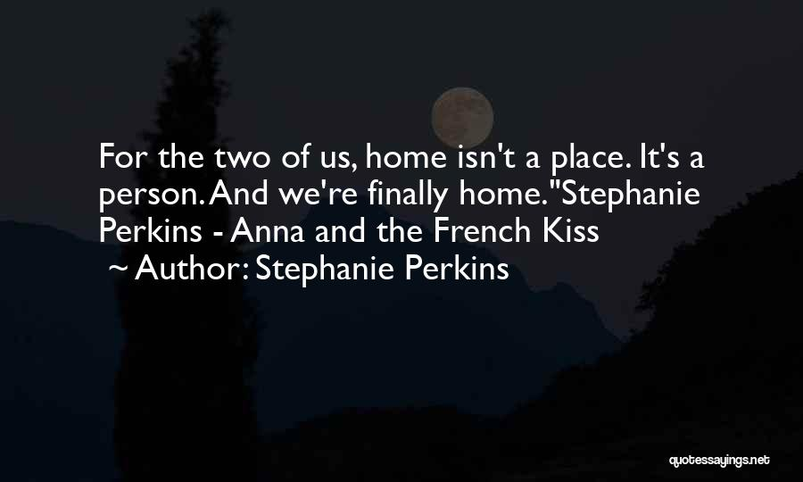 Kiss And Romance Quotes By Stephanie Perkins