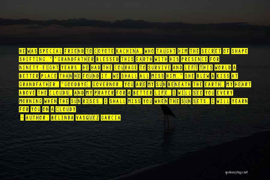Kiss It Goodbye Quotes By Belinda Vasquez Garcia