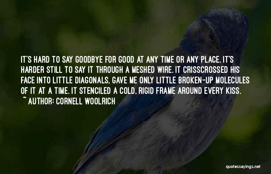 Kiss It Goodbye Quotes By Cornell Woolrich