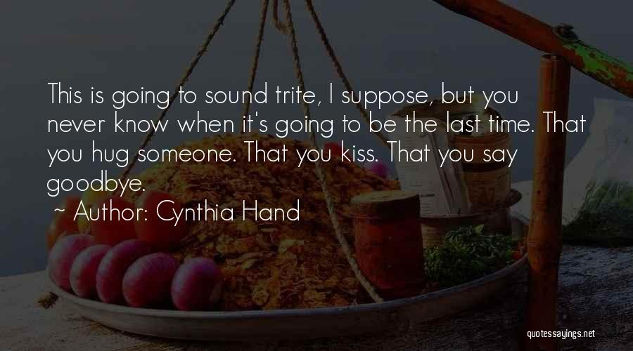Kiss It Goodbye Quotes By Cynthia Hand