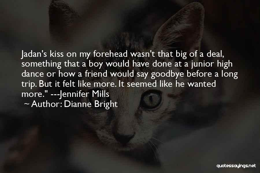 Kiss It Goodbye Quotes By Dianne Bright