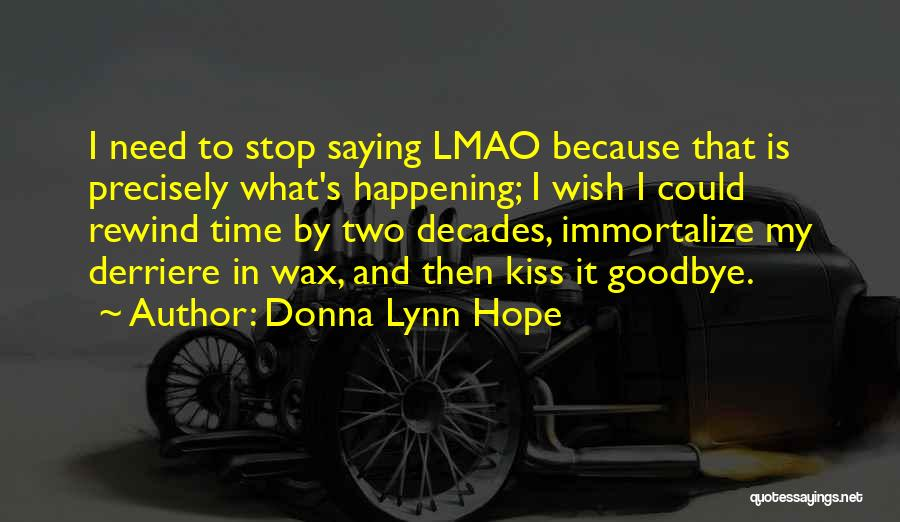 Kiss It Goodbye Quotes By Donna Lynn Hope
