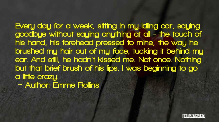 Kiss It Goodbye Quotes By Emme Rollins