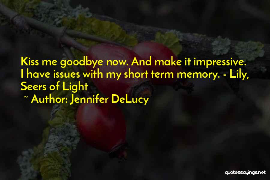 Kiss It Goodbye Quotes By Jennifer DeLucy