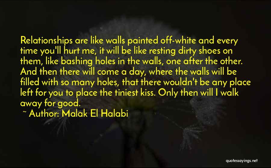 Kiss It Goodbye Quotes By Malak El Halabi