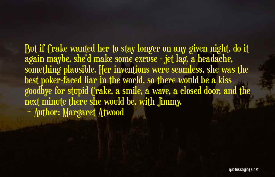 Kiss It Goodbye Quotes By Margaret Atwood