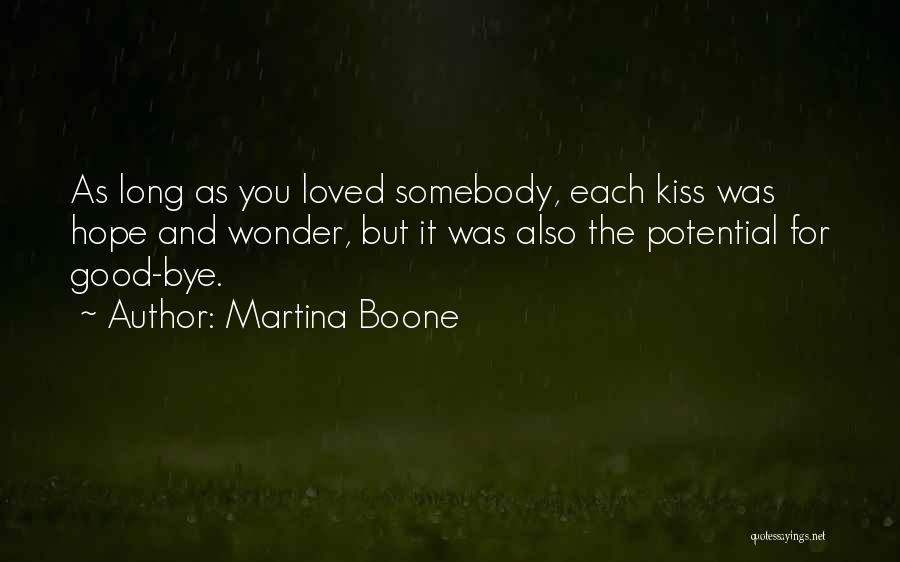 Kiss It Goodbye Quotes By Martina Boone