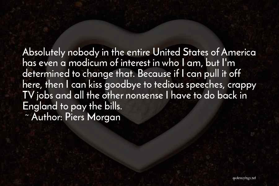 Kiss It Goodbye Quotes By Piers Morgan