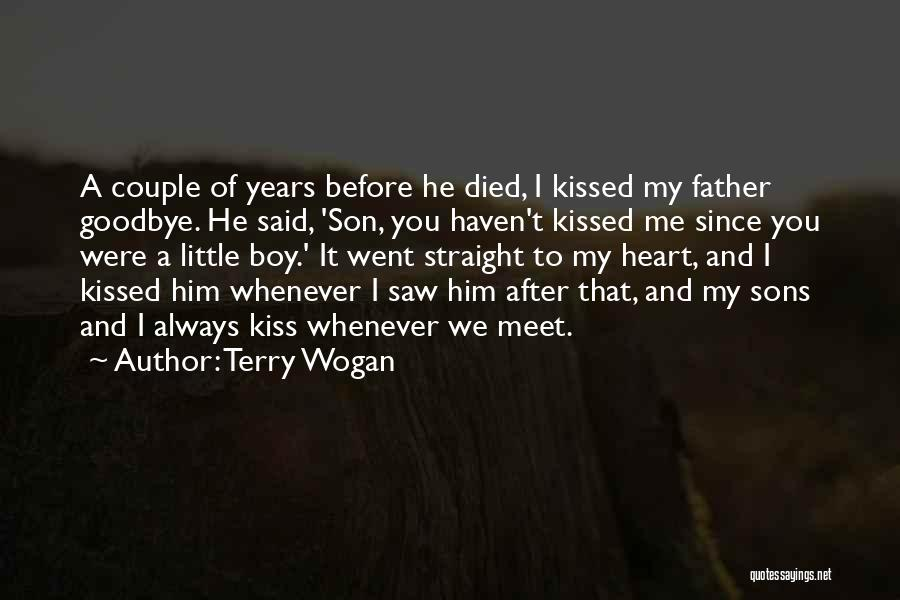 Kiss It Goodbye Quotes By Terry Wogan
