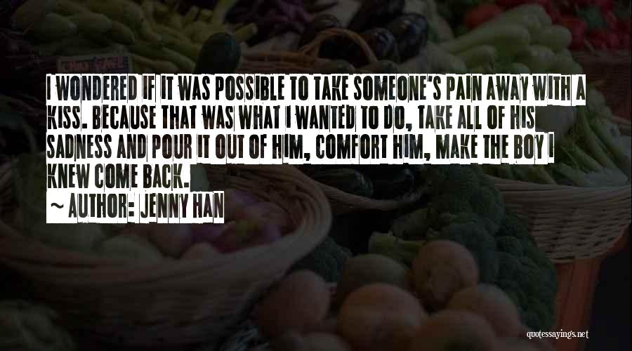 Kiss My Pain Away Quotes By Jenny Han