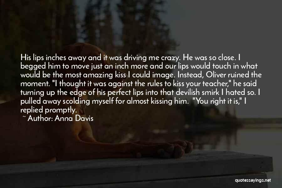Kissing You Is Quotes By Anna Davis