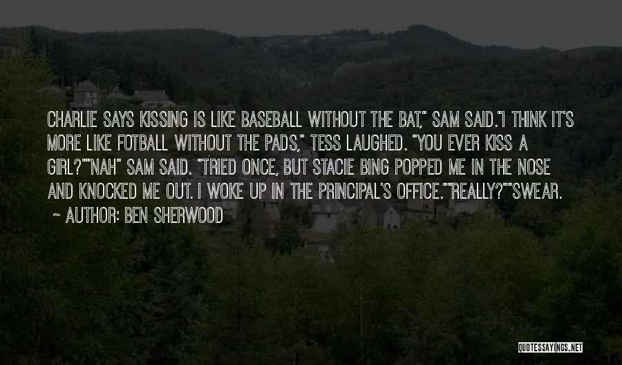Kissing You Is Quotes By Ben Sherwood