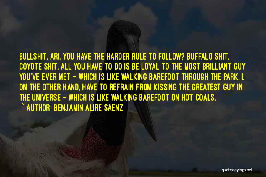 Kissing You Is Quotes By Benjamin Alire Saenz