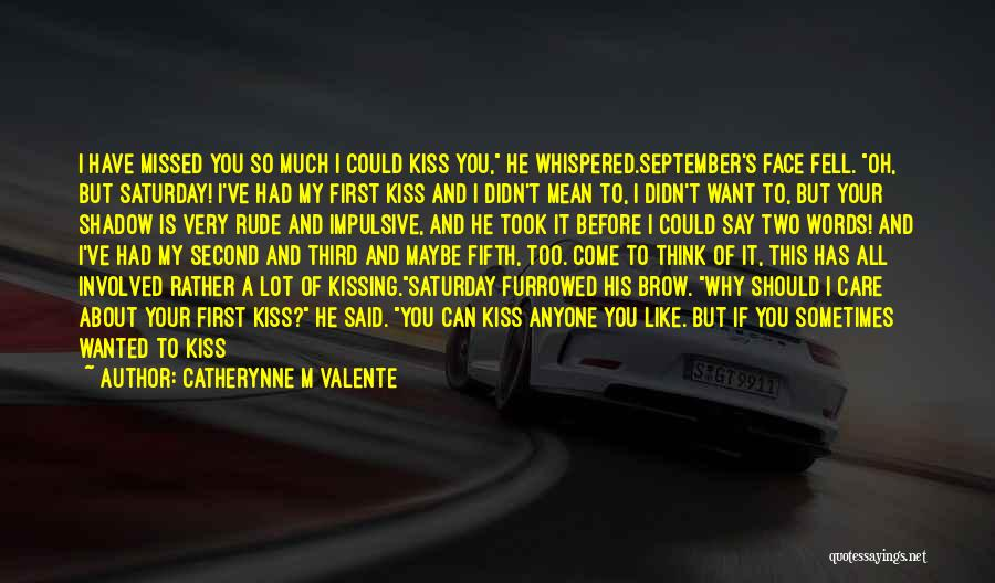 Kissing You Is Quotes By Catherynne M Valente
