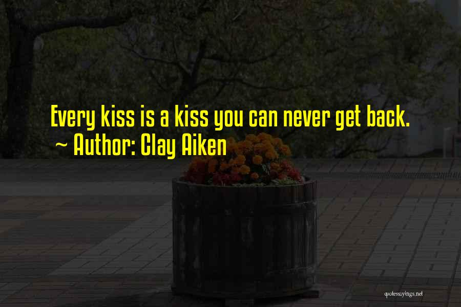 Kissing You Is Quotes By Clay Aiken