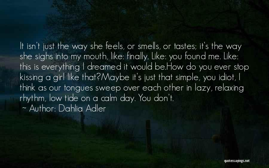 Kissing You Is Quotes By Dahlia Adler