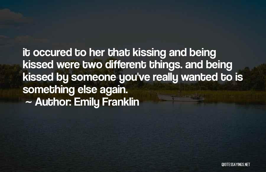 Kissing You Is Quotes By Emily Franklin