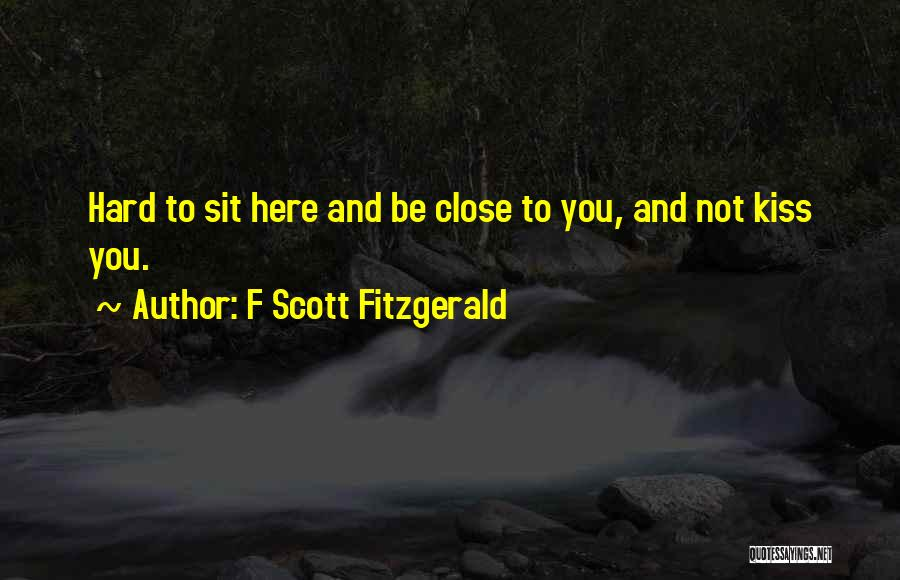 Kissing You Is Quotes By F Scott Fitzgerald