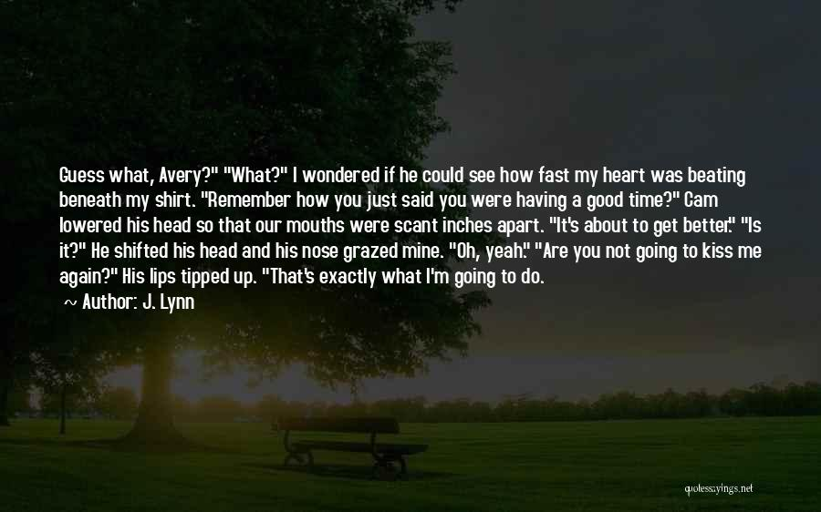 Kissing You Is Quotes By J. Lynn