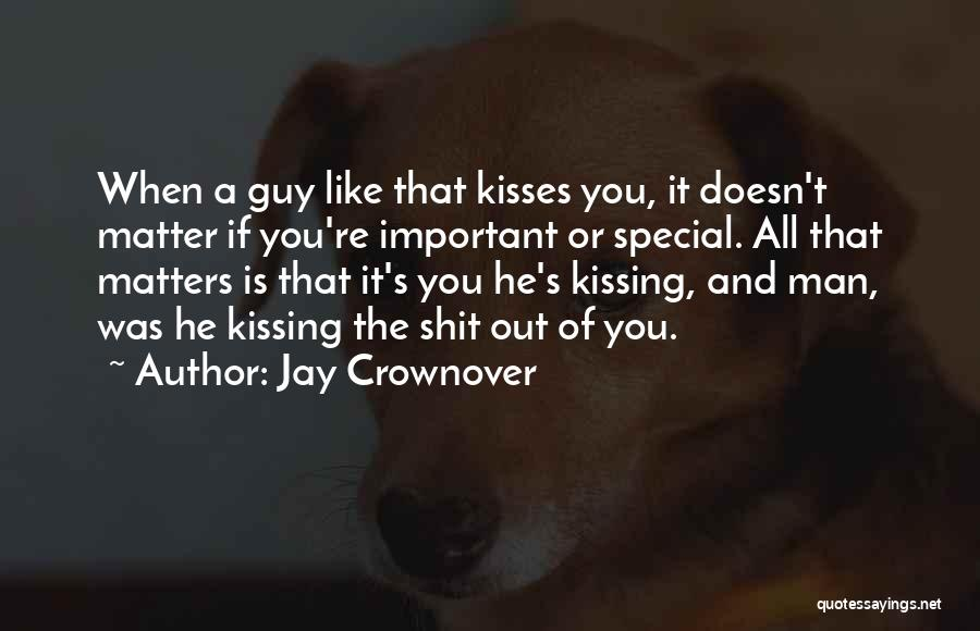 Kissing You Is Quotes By Jay Crownover