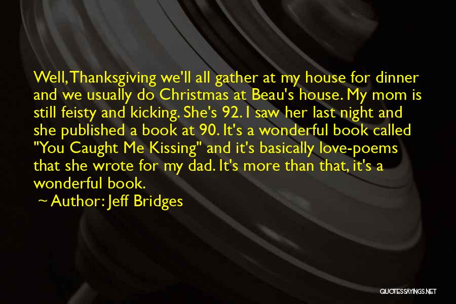 Kissing You Is Quotes By Jeff Bridges
