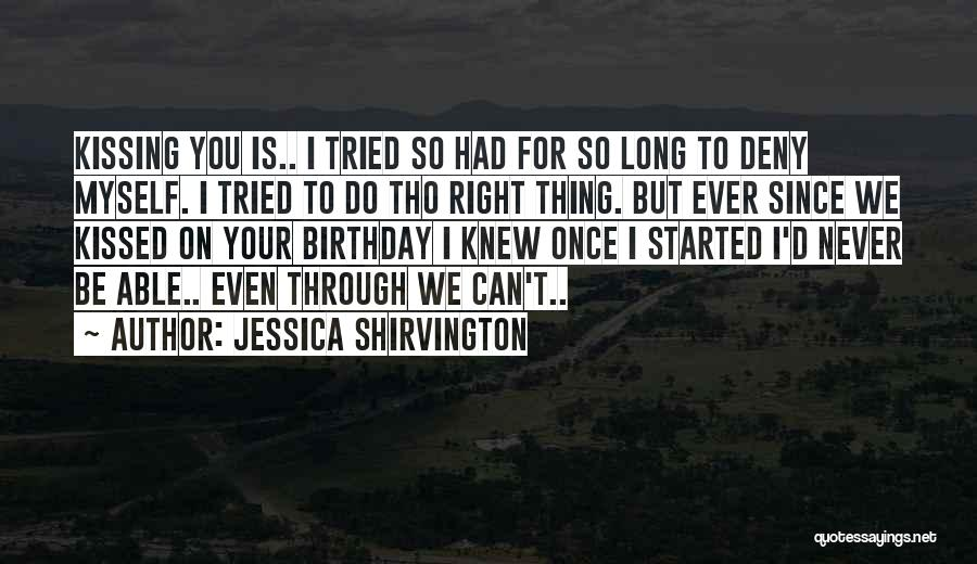 Kissing You Is Quotes By Jessica Shirvington