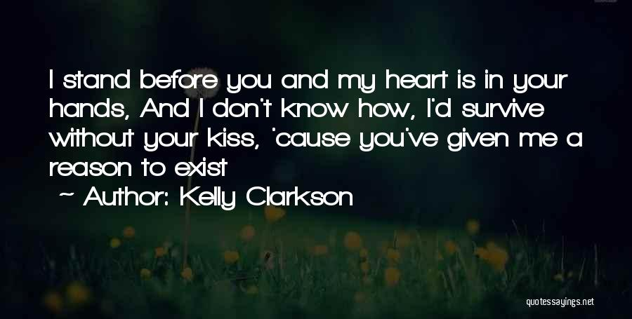 Kissing You Is Quotes By Kelly Clarkson