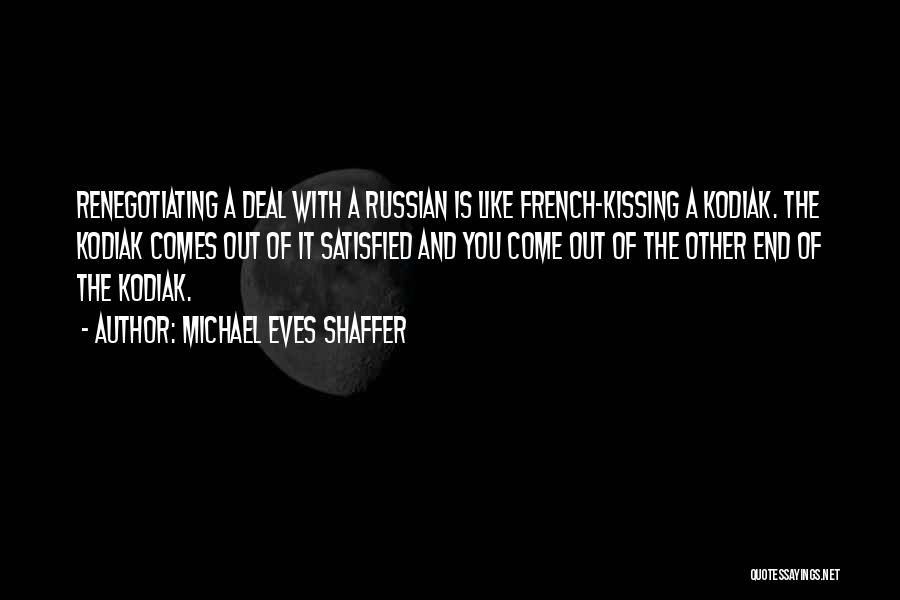 Kissing You Is Quotes By Michael Eves Shaffer