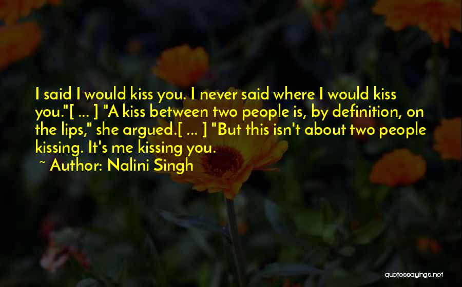 Kissing You Is Quotes By Nalini Singh