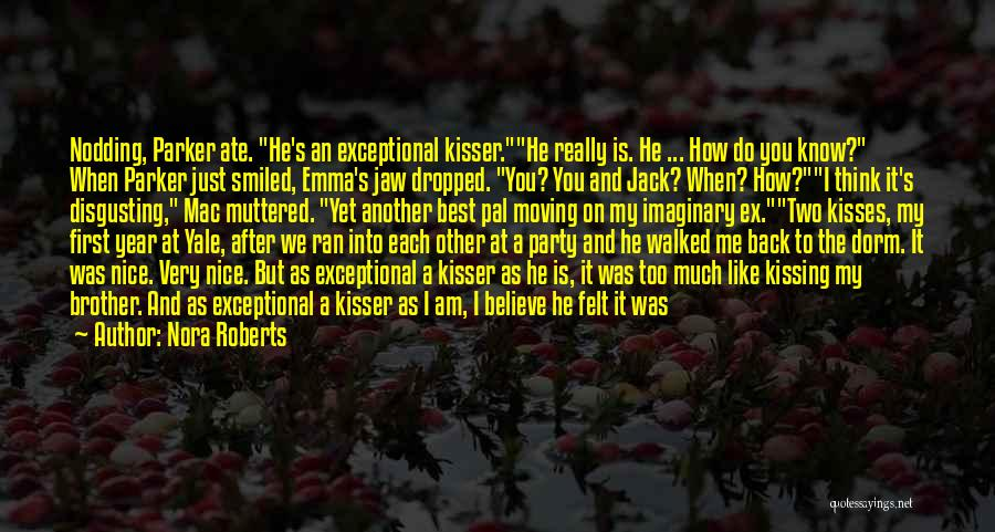 Kissing You Is Quotes By Nora Roberts