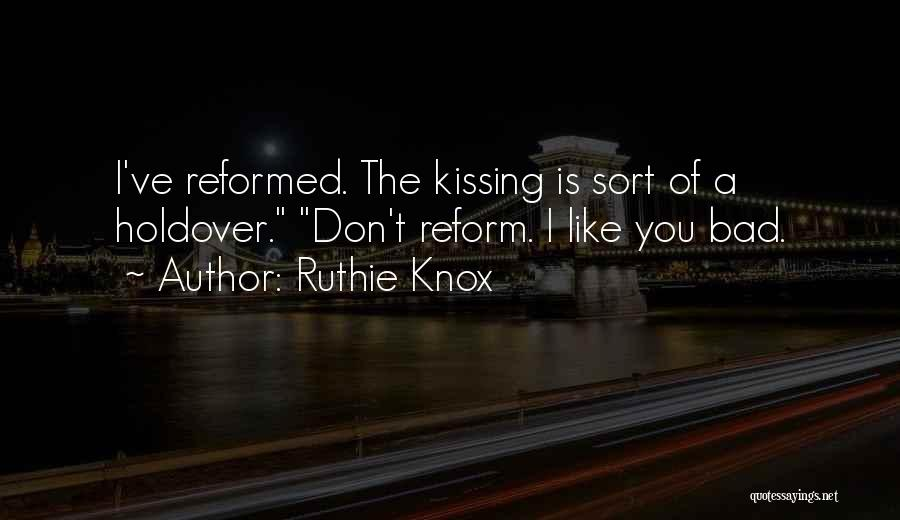 Kissing You Is Quotes By Ruthie Knox