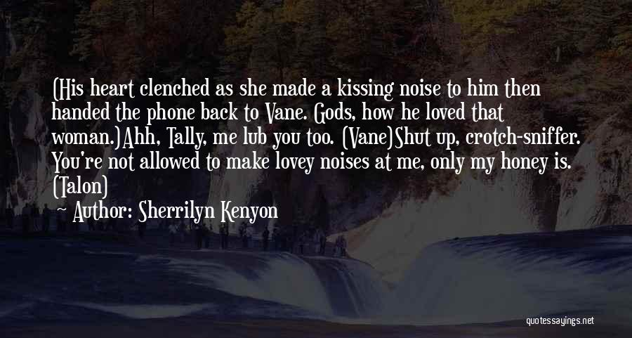 Kissing You Is Quotes By Sherrilyn Kenyon