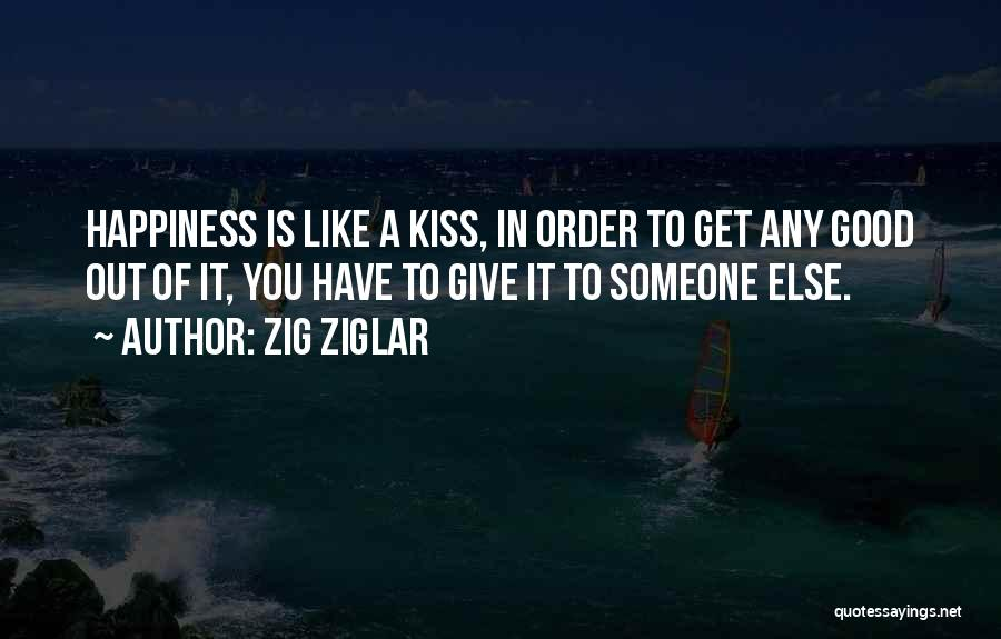 Kissing You Is Quotes By Zig Ziglar
