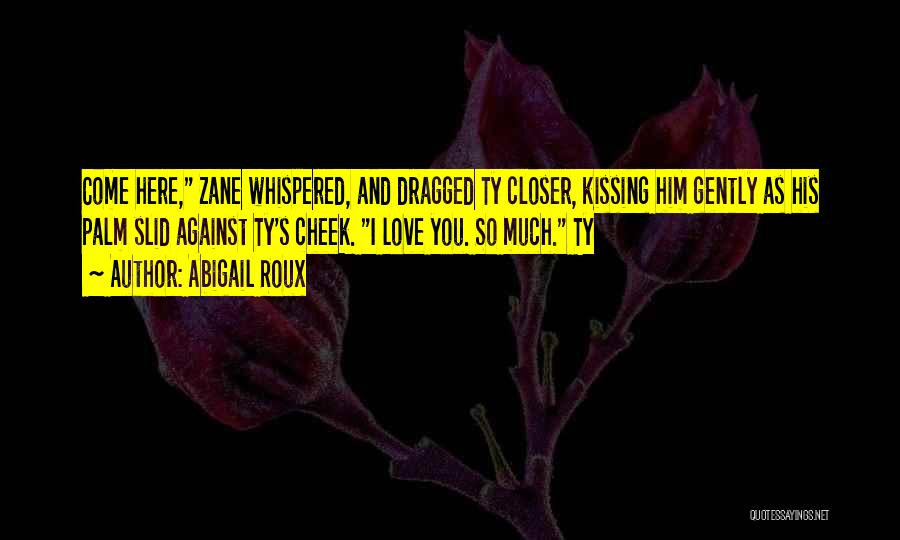 Kissing You Love Quotes By Abigail Roux