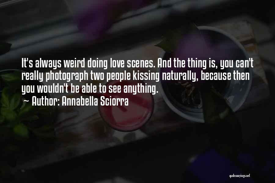 Kissing You Love Quotes By Annabella Sciorra