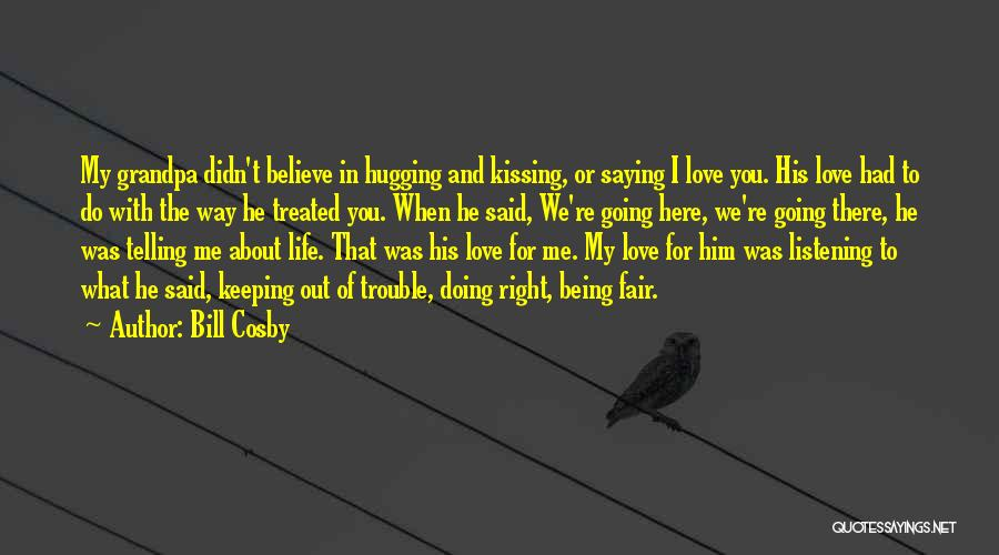 Kissing You Love Quotes By Bill Cosby