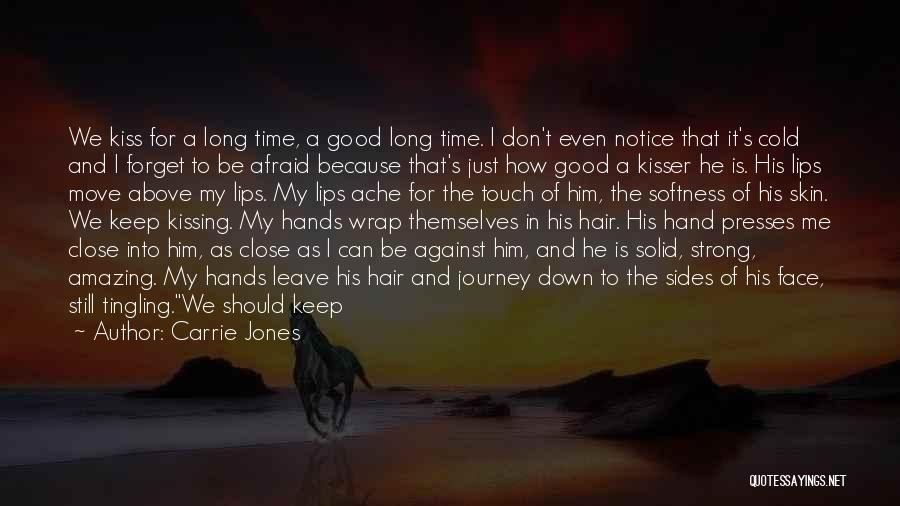 Kissing You Love Quotes By Carrie Jones