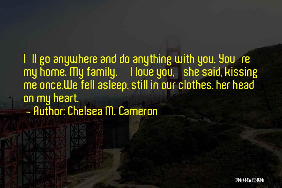 Kissing You Love Quotes By Chelsea M. Cameron