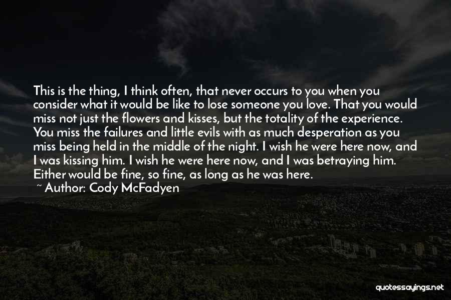 Kissing You Love Quotes By Cody McFadyen